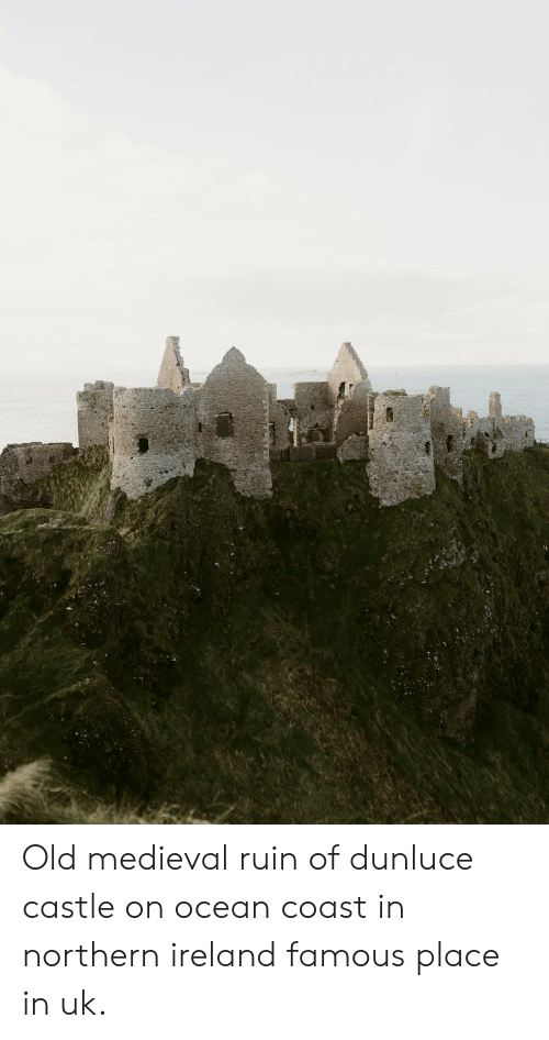 Ireland, Ocean, and Medieval: Old medieval ruin of dunluce castle on ocean coast in northern ireland famous place in uk.