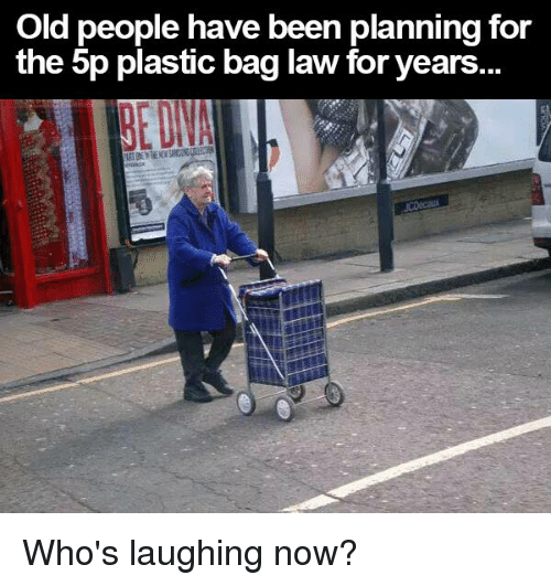 Old people have been planning for the p plastic bag law