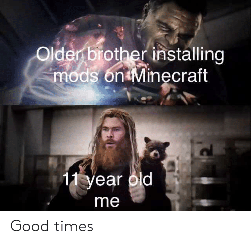 Minecraft, Good, and Old: Older brother installing  mods on Minęcraft  11 year old  me Good times