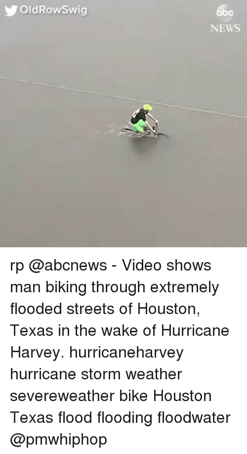 Biking: OldRowSwig  abc  NEWS rp @abcnews - Video shows man biking through extremely flooded streets of Houston, Texas in the wake of Hurricane Harvey. hurricaneharvey hurricane storm weather severeweather bike Houston Texas flood flooding floodwater @pmwhiphop