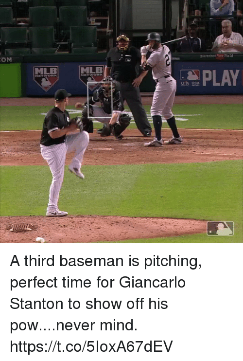pitching: OM  MLE  MLB  PLAY  UB SA  3H A third baseman is pitching, perfect time for Giancarlo Stanton to show off his pow....never mind. https://t.co/5IoxA67dEV