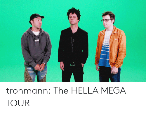 hella: OM trohmann:  The HELLA MEGA TOUR