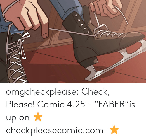 """check: omgcheckplease:  Check, Please! Comic 4.25 -""""FABER""""is up on   ⭐  checkpleasecomic.com  ⭐"""