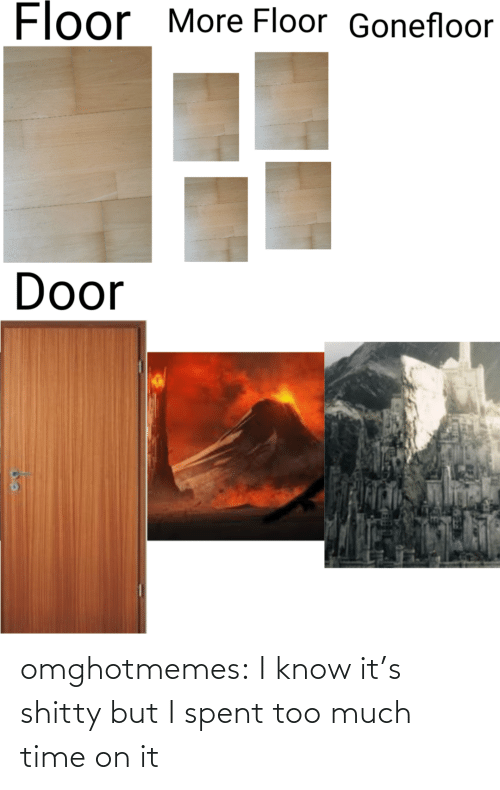 Too Much: omghotmemes:  I know it's shitty but I spent too much time on it