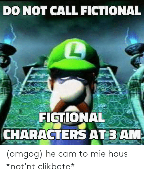 hous: (omgog) he cam to mie hous *not'nt clikbate*