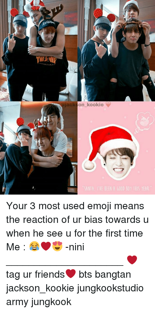 On Kookie Ve Been A 600d 30 This Year Your 3 Most Used Emoji Means The Reaction Of Ur Bias Towards U When He See U For The First Time Me
