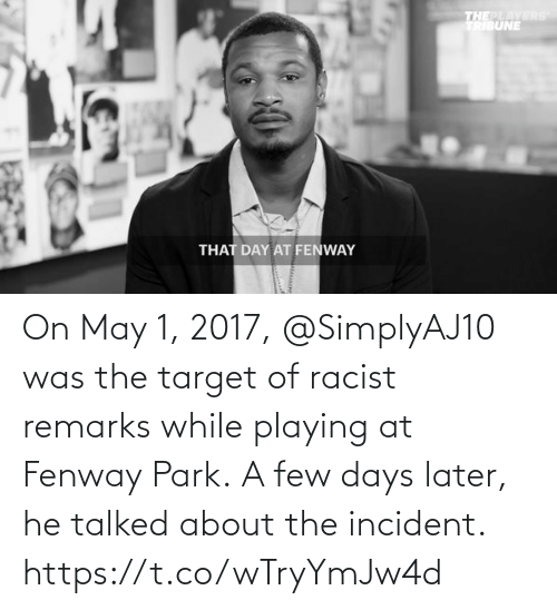 playing: On May 1, 2017, @SimplyAJ10 was the target of racist remarks while playing at Fenway Park.  A few days later, he talked about the incident. https://t.co/wTryYmJw4d