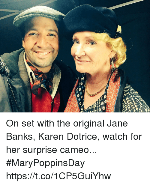 cameo: On set with the original Jane Banks, Karen Dotrice, watch for her surprise cameo... #MaryPoppinsDay https://t.co/1CP5GuiYhw