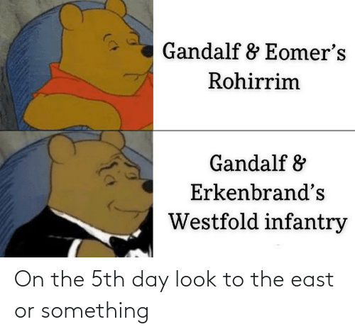 east: On the 5th day look to the east or something