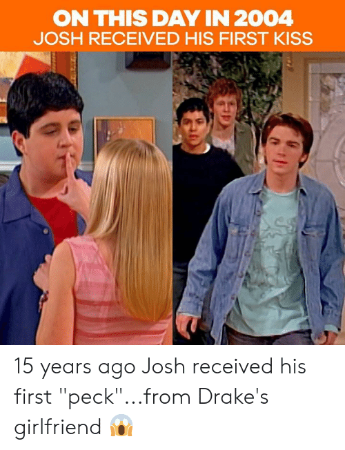"""first kiss: ON THIS DAY IN 2004  JOSH RECEIVED HIS FIRST KISS 15 years ago Josh received his first """"peck""""...from Drake's girlfriend 😱"""
