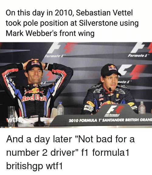 "Bui: On this day in 2010, Sebastian Vettel  took pole position at Silverstone using  Mark Webber's front wing  Formula1  Red Bui  2010 FORMULA T SANTANDER BRITISH GRAN And a day later ""Not bad for a number 2 driver"" f1 formula1 britishgp wtf1"