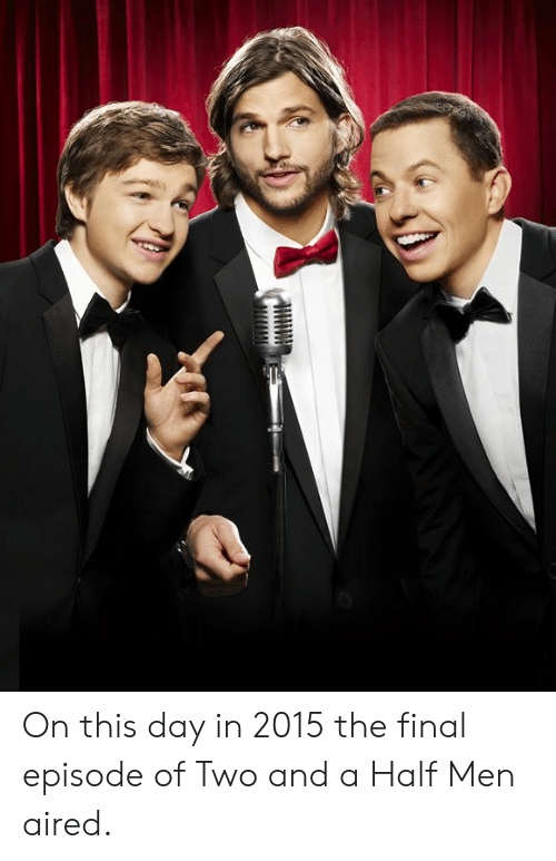 Aired: On this day in 2015 the final episode of Two and a Half Men aired.