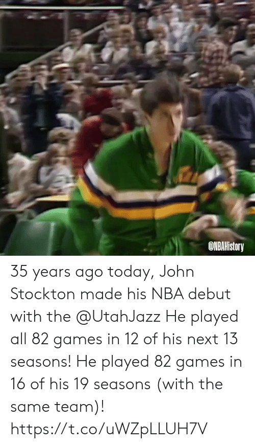 with-the-same: ONBAHistory 35  years ago today, John Stockton made his NBA debut with the @UtahJazz   He played all 82 games in 12 of his next 13 seasons!  He played 82 games in 16 of his 19 seasons (with the same team)!  https://t.co/uWZpLLUH7V
