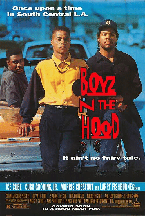 A Hood: Once upon a time  in South Central L.A.  It ain't no fairy tale  ICE CUBE CUBA GOODING,JR. MORRIS CHESTNUT AND LARRYFISHBURNERİS  FURIOUS  COMING SOON  TO A HOOD NEAR YOU