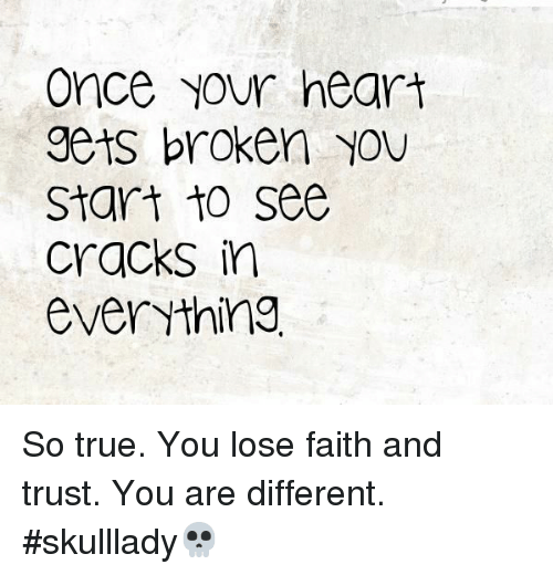 Once Your Heart Gets Broken Start to See Cracks in
