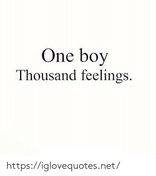 Boy, Net, and One: One boy  Thousand feelings https://iglovequotes.net/