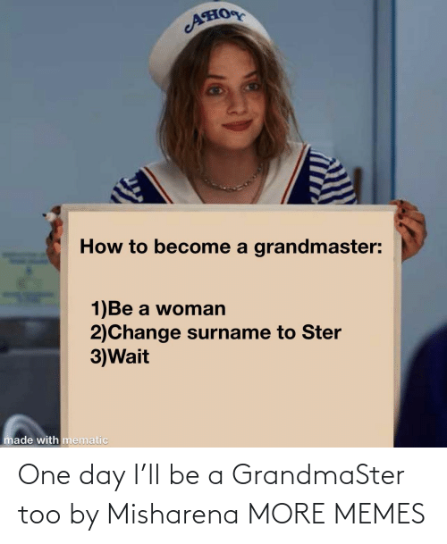 one day: One day I'll be a GrandmaSter too by Misharena MORE MEMES