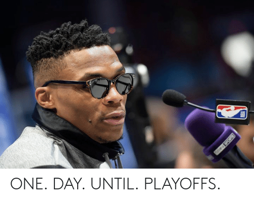 One, One Day, and Day: ONE.  DAY.  UNTIL.  PLAYOFFS.