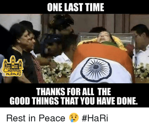 Meme Thanks: ONE LAST TIME  ennau  memes  THANKS FOR ALL THE  GOOD THINGSTHAT YOU HAVE DONE. Rest in Peace 😢  #HaRi