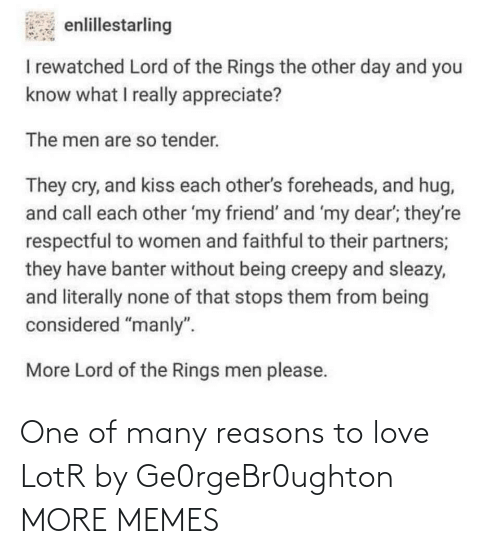 lotr: One of many reasons to love LotR by Ge0rgeBr0ughton MORE MEMES