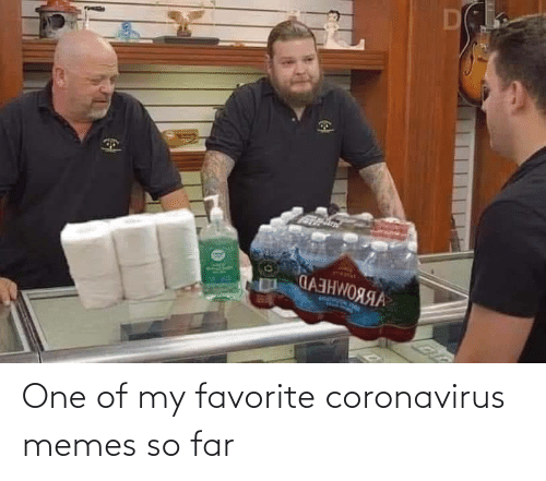 my favorite: One of my favorite coronavirus memes so far