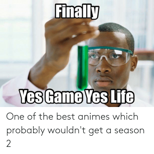 best animes: One of the best animes which probably wouldn't get a season 2