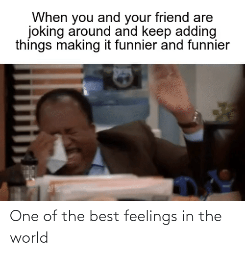 one of the best: One of the best feelings in the world