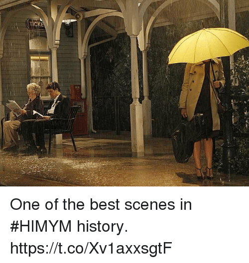 Memes, Best, and History: One of the best scenes in #HIMYM history. https://t.co/Xv1axxsgtF