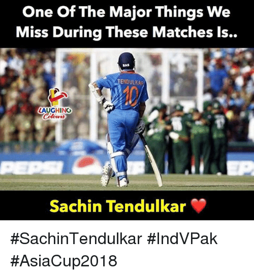 Sachin Tendulkar, Indianpeoplefacebook, and One: One Of The Major Things We  Miss During These Matches Is..  BAS  TENDULKA  LAUGHING  Sachin Tendulkar #SachinTendulkar #IndVPak #AsiaCup2018