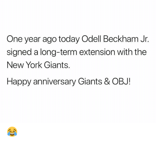 beckham: One year ago today Odell Beckham Jr.  signed a long-term extension with the  New York Giants.  Happy anniversary Giants & OBJ! 😂