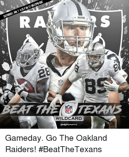 Abc, Memes, and Oakland Raiders: ONESPN/ABC  ET PM JAN.7 4:35 SATURDAY, R A  e RAIDERS  WILDCARD Gameday. Go The Oakland Raiders!   #BeatTheTexans