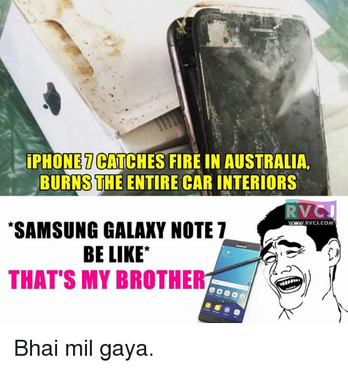 Galaxy Note 7: ONET  CATCHES FIRE IN AUSTRALIA  BURNS THE ENTIRE CAR INTERIORS  RVC  *SAMSUNG GALAXY NOTE 7  WWW RvCJ.COM  BE LIKE  THAT'S MY BROTHE Bhai mil gaya.