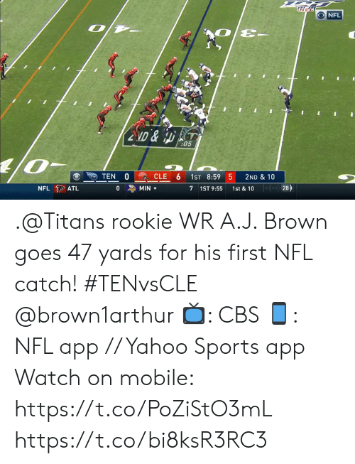 Memes, Nfl, and Sports: ONFL  2ND&ST  :05  40  TEN  CLE  1ST 8:59 5  2ND & 10  NFL ATL  28  0  MIN  7 1ST 9:55  1st & 10 .@Titans rookie WR A.J. Brown goes 47 yards for his first NFL catch! #TENvsCLE @brown1arthur  📺: CBS 📱: NFL app // Yahoo Sports app  Watch on mobile: https://t.co/PoZiStO3mL https://t.co/bi8ksR3RC3