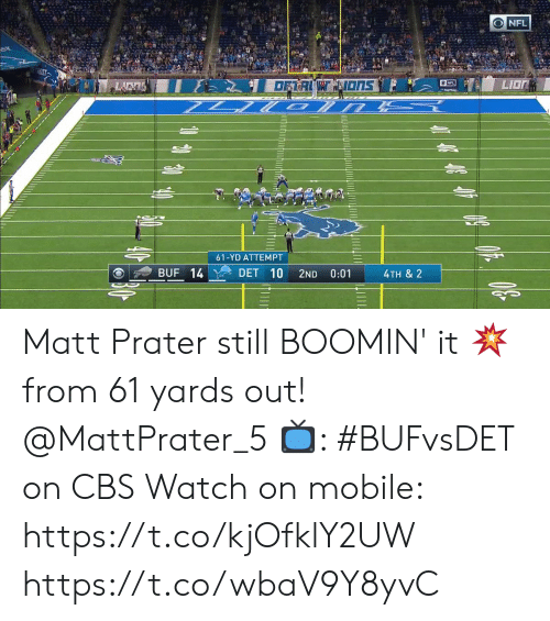 Memes, Nfl, and Cbs: ONFL  DFTRICT IONS  NFL  LION  61-YD ATTEMPT  BUF 14  DET 10  0:01  2ND  4TH & 2 Matt Prater still BOOMIN' it 💥 from 61 yards out! @MattPrater_5  📺: #BUFvsDET on CBS Watch on mobile: https://t.co/kjOfklY2UW https://t.co/wbaV9Y8yvC