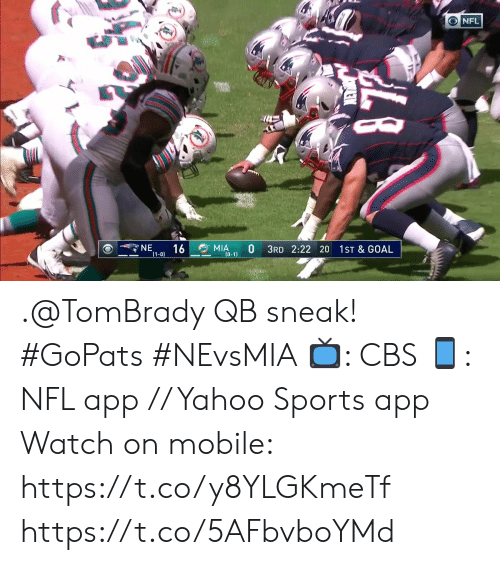 Memes, Nfl, and Sports: ONFL  NE  16  MIA  0  3RD 2:22 20  1ST & GOAL  1-0)  (0-1) .@TomBrady QB sneak! #GoPats #NEvsMIA  ?: CBS ?: NFL app // Yahoo Sports app Watch on mobile: https://t.co/y8YLGKmeTf https://t.co/5AFbvboYMd