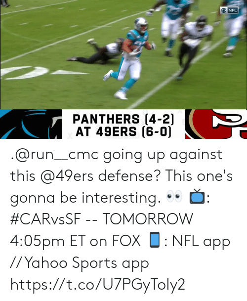 San Francisco 49ers, Memes, and Nfl: ONFL  PANTHERS (4-2)  AT 49ERS (6-0) .@run__cmc going up against this @49ers defense?  This one's gonna be interesting. 👀  📺: #CARvsSF -- TOMORROW 4:05pm ET on FOX 📱: NFL app // Yahoo Sports app https://t.co/U7PGyToIy2