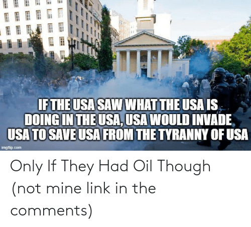 In The: Only If They Had Oil Though (not mine link in the comments)