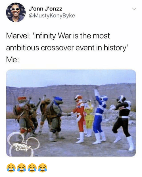 History, Infinity, and Marvel: onn J'onzz  @MustyKonyByke  Marvel: Infinity War is the most  ambitious crossover event in history'  Me: 😂😂😂😂