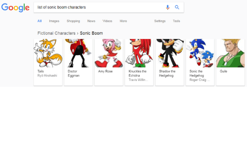 Doctor, News, and Roger: oogle  list of sonic boom characters  All Images Shopping News Videos More  Settings Tools  Fictional Characters>Sonic Boom  Tails  Ryo Hirohashi  Doctor  Eggman  Amy Rose  Sonic the  Hedgehog  Roger Craig  Guile  Knuckles the  Echidna  Travis Willin.  Shadow the  Hedgehog
