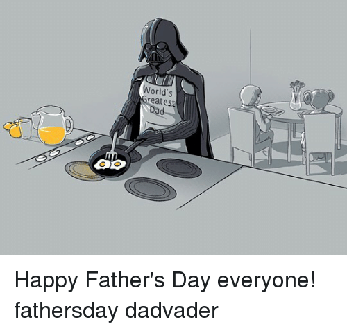 Oopes: OOP  World's  reatest Happy Father's Day everyone! fathersday dadvader