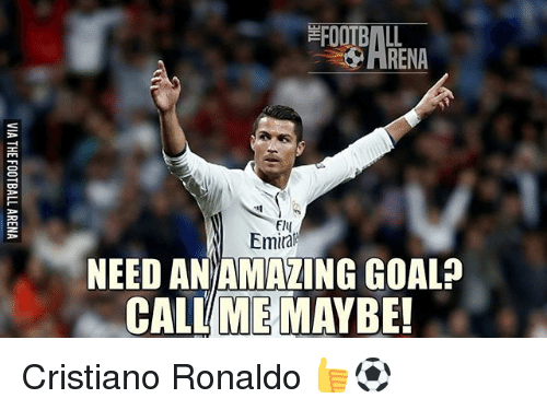 f14: OOTBALL-  ARENA  FI4  F14  Emirail  NEED AN/AMAZING GOAL  CALL/ME MAYBE!  GZ:  OE  GB  GY  NA  3HL  DA  EL C  VIA THE FOOTBALL ARENA Cristiano Ronaldo 👍⚽️