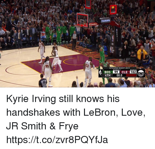 J.R. Smith, Kyrie Irving, and Love: OPENING NIGHT 2017  BONUS  BONUS  BOS  4TH 00.0  CLE  102 Kyrie Irving still knows his handshakes with LeBron, Love, JR Smith & Frye https://t.co/zvr8PQYfJa