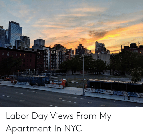 Labor Day, Nyc, and Day: OPONM  CISPH CHEES Labor Day Views From My Apartment In NYC