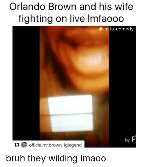Insta Comedy: Orlando Brown and his wife  fighting on live lmfaooo  insta comedy  officialmr.brown iglegend bruh they wilding lmaoo