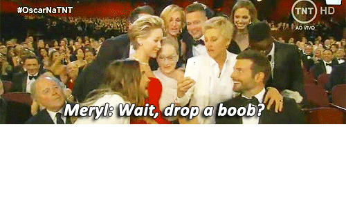 Boob, Tnt, and Drop:  #OscarNaTNT  TNT HD  . Meryl?Wait, drop a. boob?