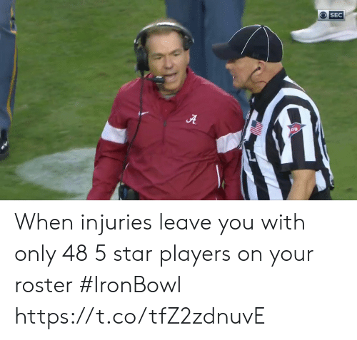 Sports, Star, and You: OSEC  A When injuries leave you with only 48 5 star players on your roster #IronBowl  https://t.co/tfZ2zdnuvE
