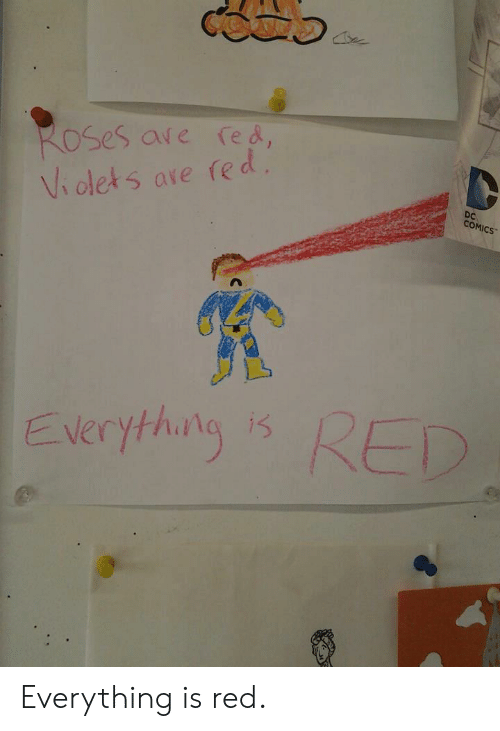 DC Comics, Comics, and Red: OSes ave fed  Violets ave fe  DC  COMICS  verthRED  Everything is K Everything is red.