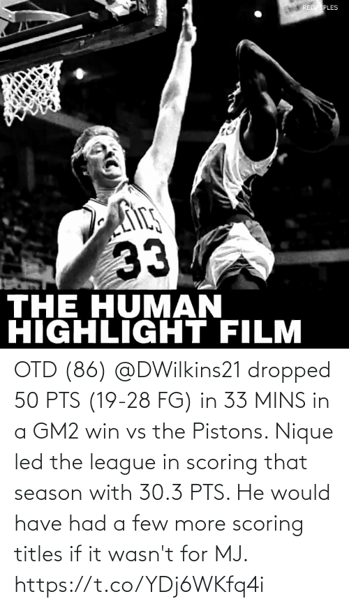 The League: OTD (86) @DWilkins21 dropped 50 PTS (19-28 FG) in 33 MINS in a GM2 win vs the Pistons.   Nique led the league in scoring that season with 30.3 PTS. He would have had a few more scoring titles if it wasn't for MJ.   https://t.co/YDj6WKfq4i