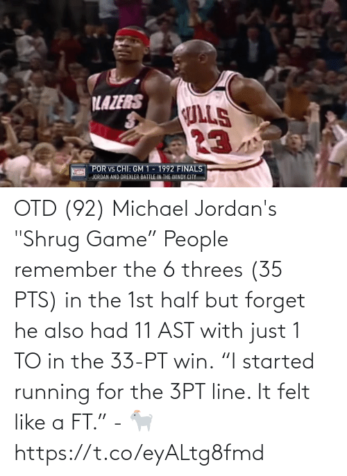 "pts: OTD (92) Michael Jordan's ""Shrug Game""  People remember the 6 threes (35 PTS) in the 1st half but forget he also had 11 AST with just 1 TO in the 33-PT win.  ""I started running for the 3PT line. It felt like a FT."" - 🐐  https://t.co/eyALtg8fmd"