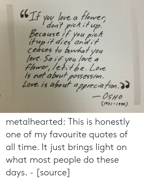 Love, Target, and Tumblr: ou love a tlowver  dont priek it up  Because if you prck  ceases to brhat you  love. Soif you lové a  is not about possess/on  Love is about appreciation  (ies-190) metalhearted:  This is honestly one of my favourite quotes of all time. It just brings light on what most people do these days. -[source]